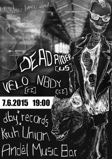 DEAD RIDER [US], VELO, NBDY ~ dby records ~ Kruh Union