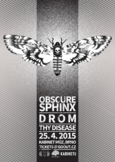 OBSCURE SPHINX, DROM a THY DISEASE v Brně