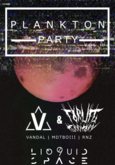 Plankton PARTY vol.3 / Liquid Space 9, Silent Generation, Vandal + Forlife