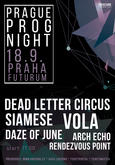 Prague PROG Night: DEAD LETTER CIRCUS, VOLA, ARCH ECHO, RENDEZVOUS POINT, DAZE OF JUNE, SIAMESE