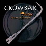 …a osmý den Bůh poslouchal Crowbar! / …and on the eighth day God listened to Crowbar