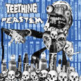 Teething / Feastem split 7