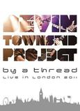 By a Thread - Live in London 2011 (DVD)