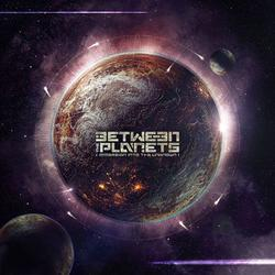 BETWEEN THE PLANETS - Immersion Into The Unknown