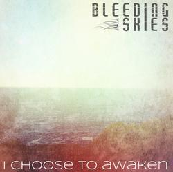BLEEDING SKIES - I Choose To Awaken