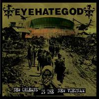 Eyehategod –  New Orleans Is The New Vietnam