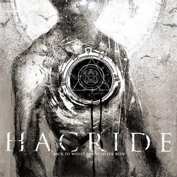 HACRIDE – Back To Where You've Never Been A Shining