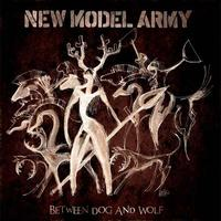 NEW MODEL ARMY – Between Dog and Wolf
