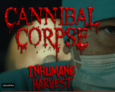 Cannibal Corpse - Inhumane Harvest (video)