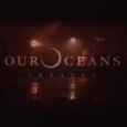 Our Oceans - Unravel (video)
